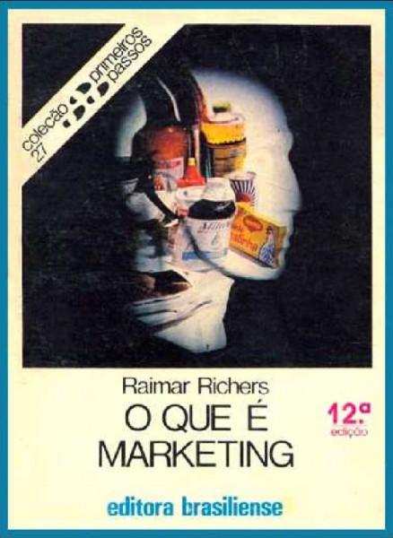 Capa de O que é marketing - Raimar Richers