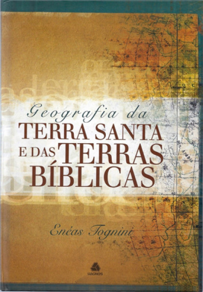 Capa de Geografia da Terra Santas e das Terras Bíblicas - Enéas Tognini