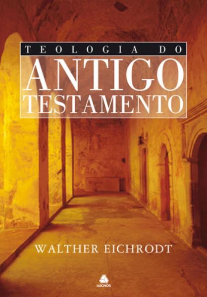Capa de Teologia do Antigo Testamento - Walther Eichrodt