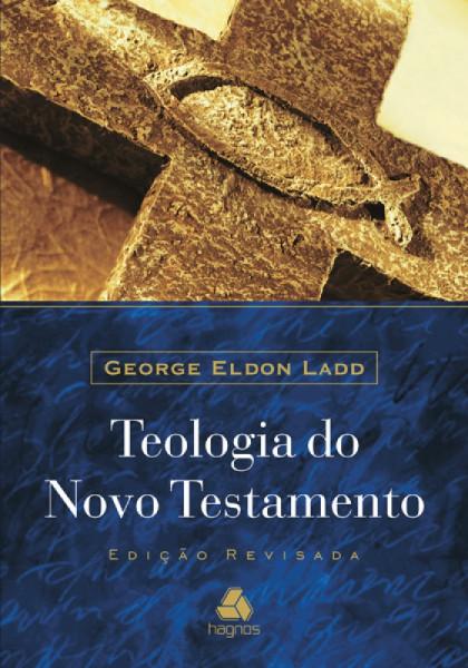 Capa de Teologia do Novo Testamento - George Eldon Ladd