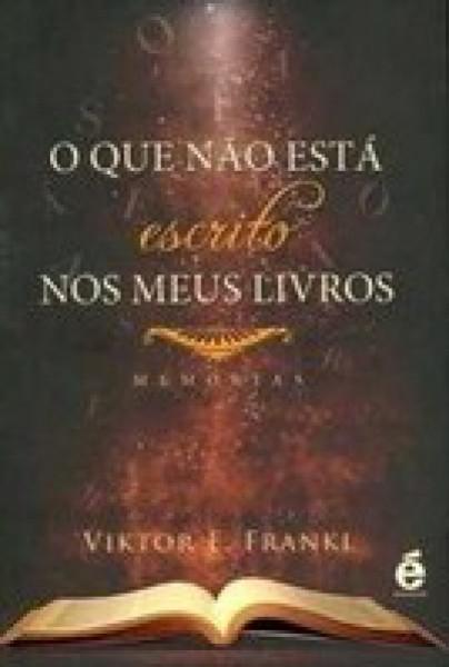 Capa de O que não está escrito nos meus livros - Viktor E. Frankl