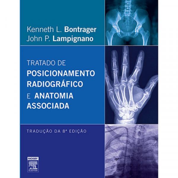 Capa de Tratado de posicionamento radiográfico e anatomia associada - Kenneth L. Bontrager