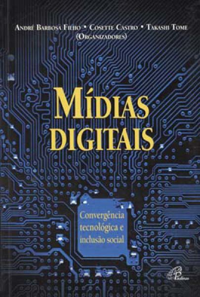 Capa de Mídias digitais - André Barbosa Filho Cosete Castro Takashi Tome Orgs.