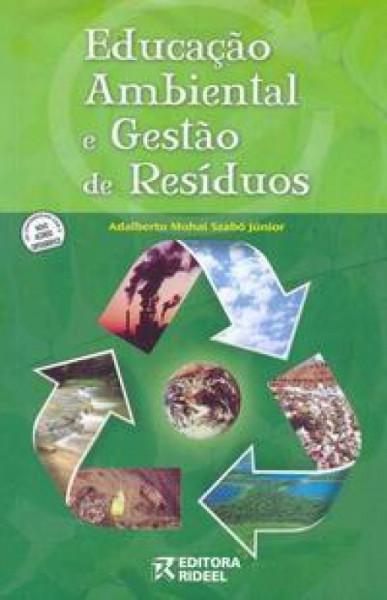 Capa de Educação Ambiental e Gestão de Resíduos - SZABÓ Júnior, Adalberto Mohai