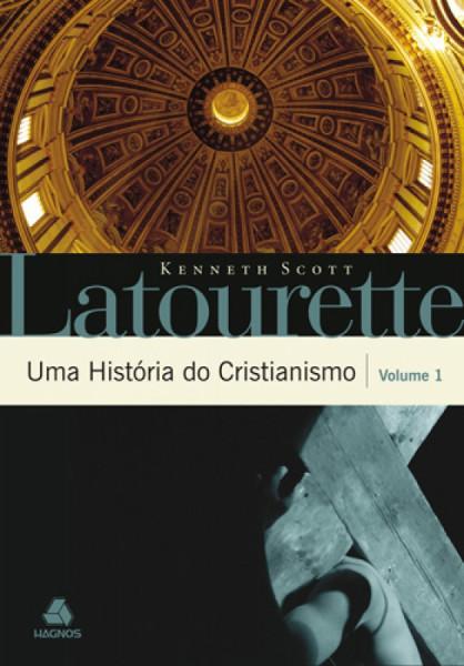 Capa de Uma História do Cristianismo - Kenneth Scott Latourette