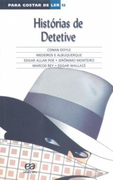 Capa de Histórias de detetive - Arthur Conan Doyle; Medeiros e Albuquerque; Edgar Allan Poe; Jerônimo Monteiro; Marcos Rey; Edgar Wallace