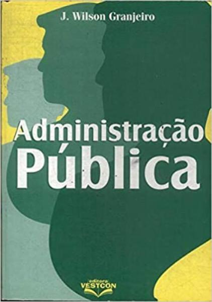 Capa de Administração pública - J. Wilson Granjeiro