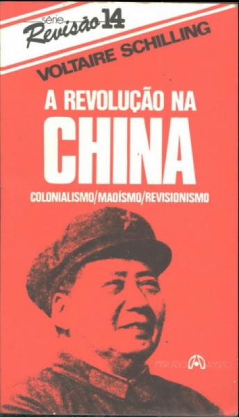 Capa de A revolução na China - Voltaire Schilling