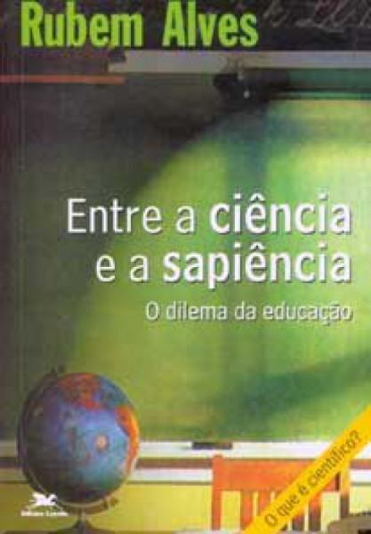 Capa de Entre a ciência e a sapiência - Rubem Alves