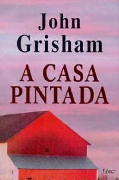 Capa de A casa pintada - John Grisham