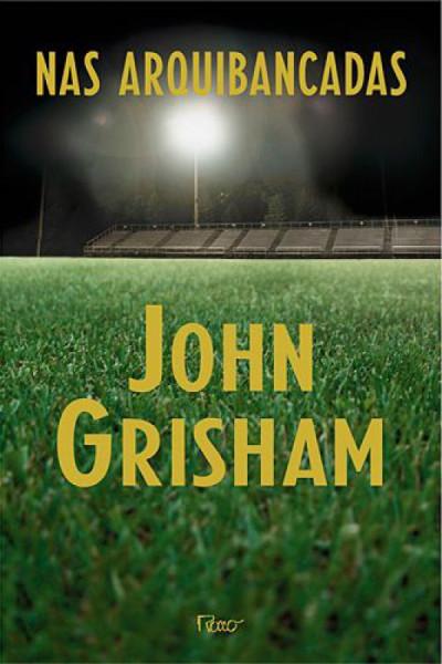 Capa de Nas arquibancadas - John Grisham