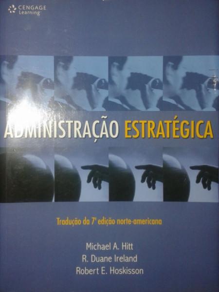 Capa de Administração estratégica - Michael A. Hitt; R. Duane Ireland; Robert E. Hoskisson