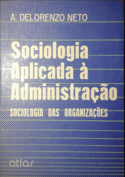 Capa de Sociologia aplicada à administração - Antônio Delorenzo Neto