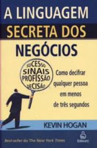 Capa de A linguagem secreta dos negócios - Kevin Hogan
