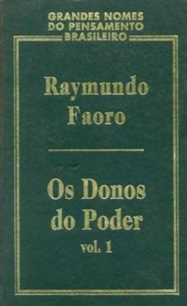 Capa de Os donos do poder volume 1 - Raymundo Faoro