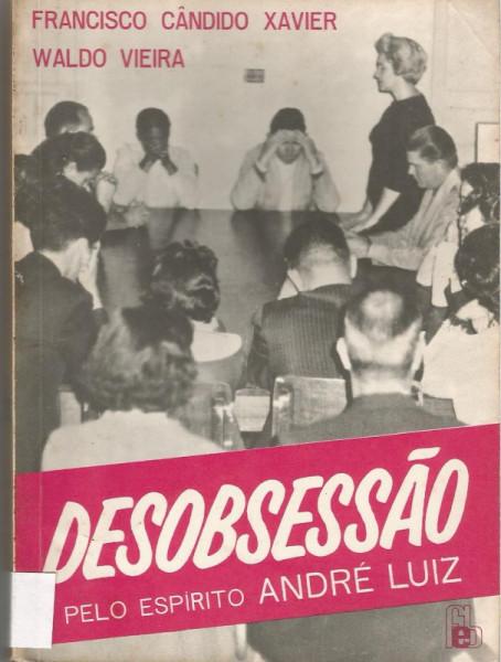 Capa de Desobsessão - Francisco Cândido Xavier; Espírito André Luiz