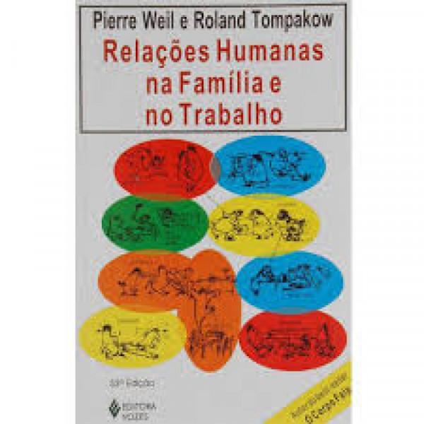 Capa de Relações humanas na família e no trabalho - Pierre Weil; Roland Tompakow