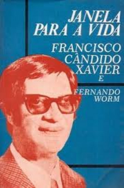 Capa de Janela para a vida - Francisco Cândido Xavier; Fernando Worm