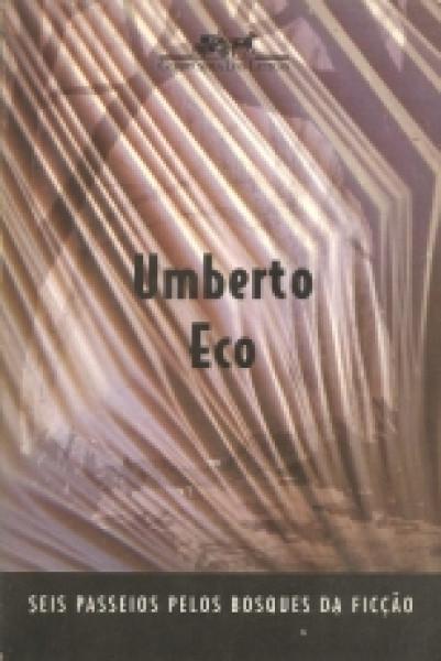 Capa de Seis passeios pelos bosques da ficção - Umberto Eco