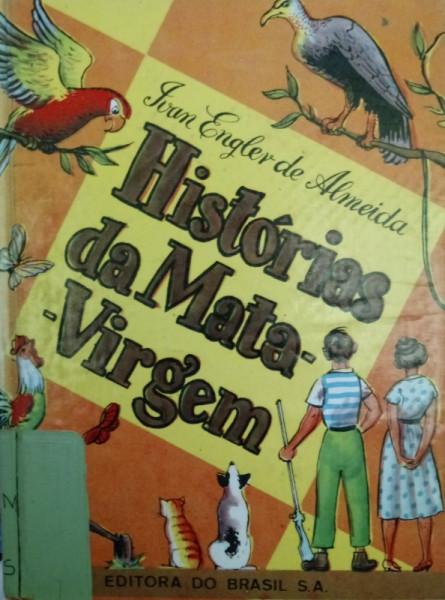 Capa de Histórias da mata virgem - Ivan Engler de Almeida