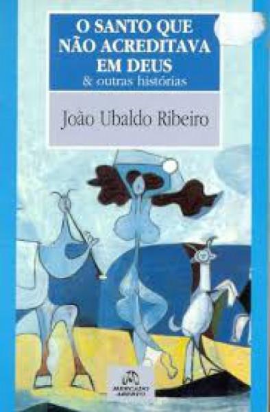 Capa de O Santo que não acreditava em Deus - João Ubaldo Ribeiro