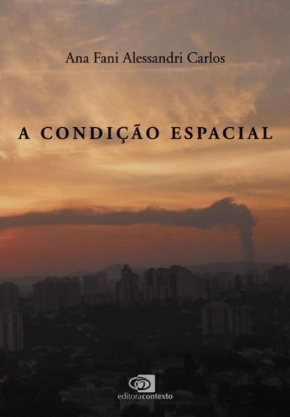 Capa de A condição espacial - Ana Fani Alessandri Carlos