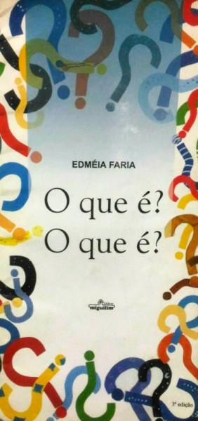 Capa de O Que É O Que É? - Edméia Faria