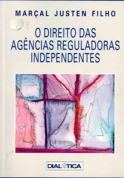 Capa de O direito das agências reguladoras independentes - Marçal Justen Filho