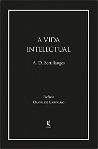Capa de A vida intelectual - Antonin-Gilbert Sertillanges