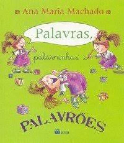 Capa de Palavras, palavrinhas e palavrões - Ana Maria Machado