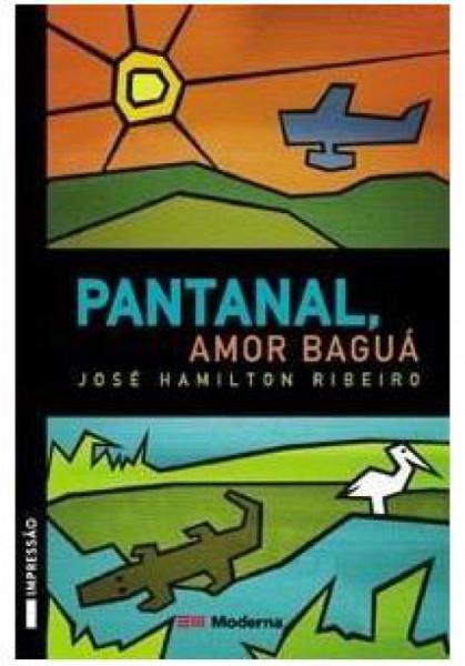 Capa de Pantanal, amor baguá - José Hamilton Ribeiro
