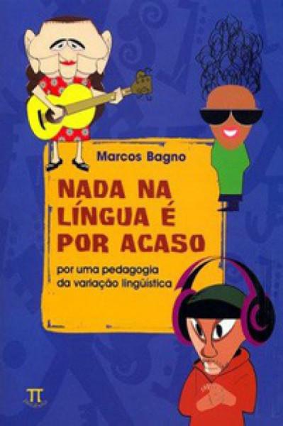 Capa de Nada na Língua é por acaso - Marcos Bagno