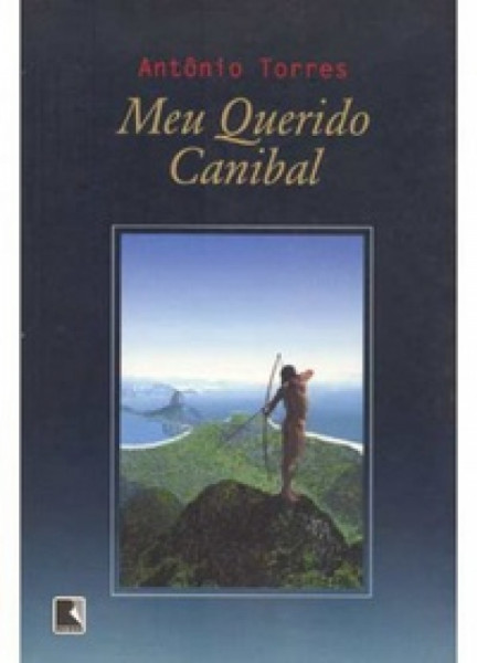 Capa de Meu querido canibal - Antônio Torres
