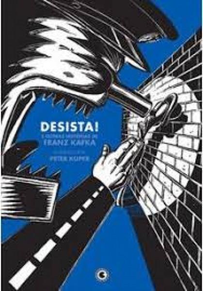 Capa de Desista! - Franz Kafka