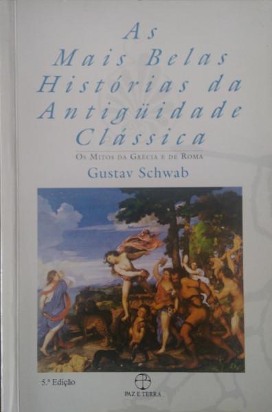 Capa de As Mais Belas Histórias da Antiguidade Clássica: Os mitos da Grécia e de Roma - Gustav Schwab