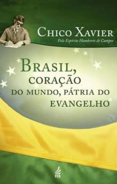 Capa de Brasil, coração do mundo, pátria do evangelho - Francisco Cândido Xavier; Espírito Humberto de Campos