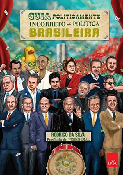 Capa de Guia politicamente incorreto da política brasileira - Rodrigo da Silva