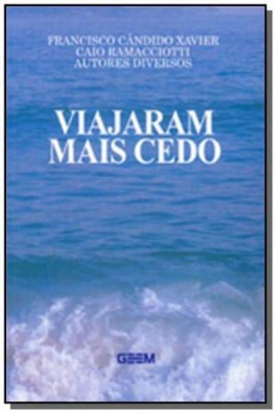 Capa de Viajaram mais cedo - Francisco Cândido Xavier