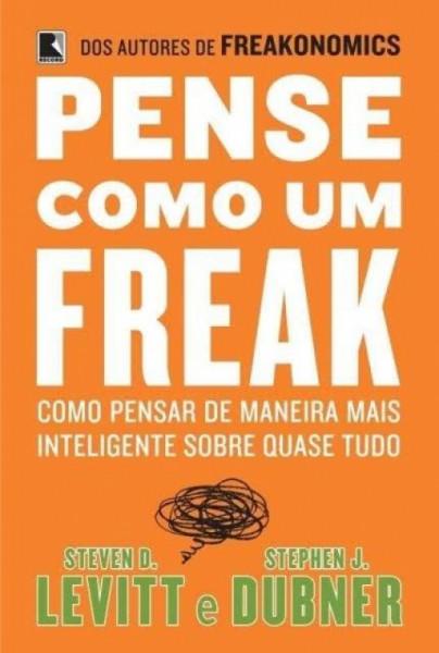 Capa de Pense como um freak - Steven D. Levitt
