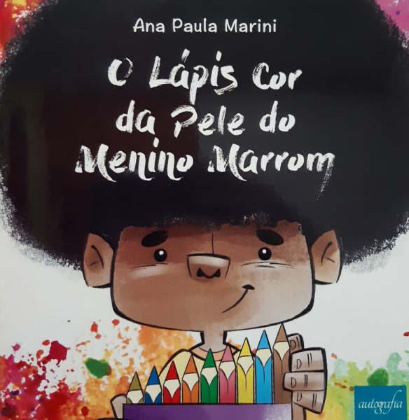 Capa de O Lápis Cor da Pele do Menino Marrom - Ana Paula Marini