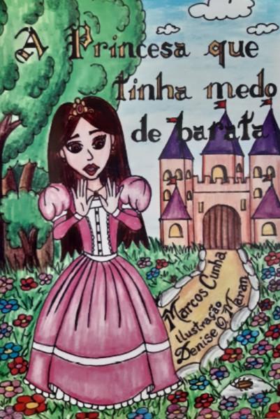 Capa de A Princesa que Tinha Medo de Barata - Marcos Cunha