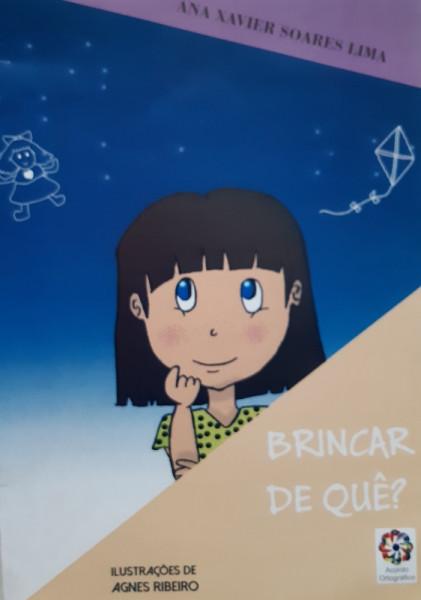 Capa de Brincar de Quê? - Ana Xavier Soares Lima