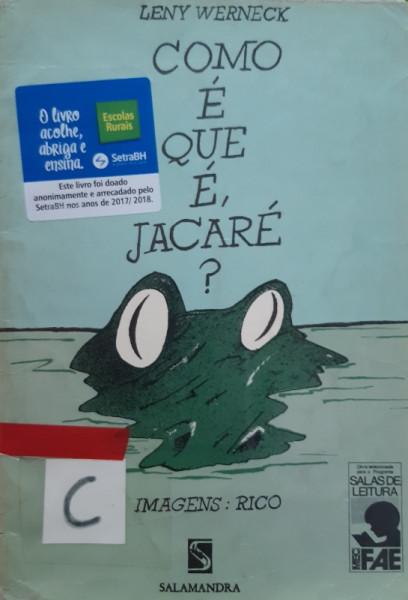 Capa de Como é Que é, Jacaré? - Leny Werneck