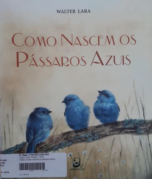 Capa de Como Nascem os Pássaros - Walter Lara