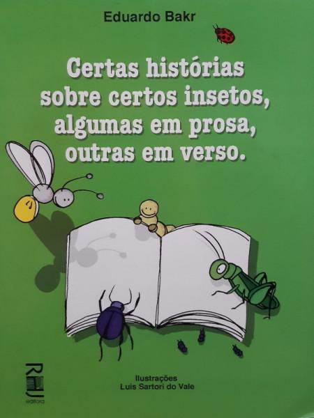 Capa de Certas Histórias sobre Certos Insetos, Algumas em Prosa, Outras em Verso - Eduardo Bakrrhj