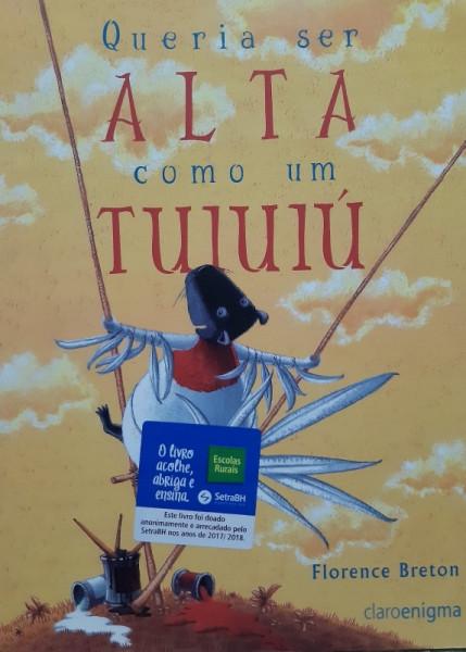 Capa de Queria Ser Alta Como Um Tuiuiú - Florence Breton