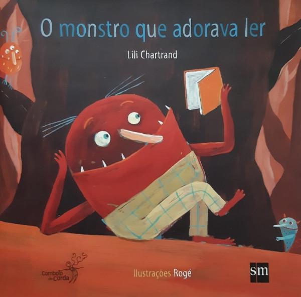 Capa de O Monstro que Adorava Ler - Lili Chartrand