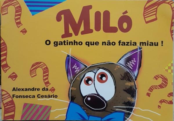 Capa de Miló, o Gatinho que Não Fazia Miau! - Alexandre da Fonseca Cesário