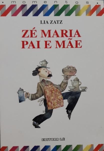 Capa de Zé Maria Pai e Mãe - Lia Zatz