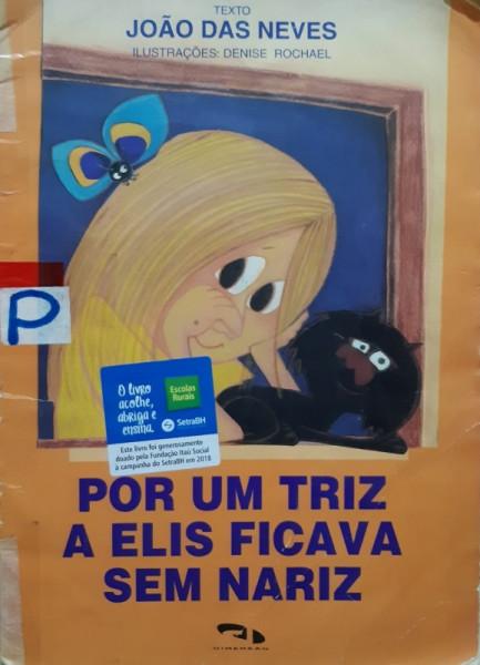 Capa de Por Um Triz a Elis Ficava sem Nariz - João das Neves